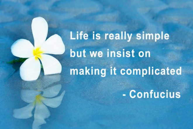 Some Effective Ways to Simplify Your Life
